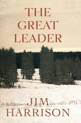 """The Great Leader: A Faux Mystery, """"Harrison, Jim"""""""