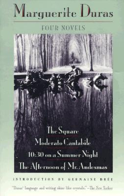 Four Novels: The Square / Moderato Cantabile / 10:30 on a Summer Night / The Afternoon of Mr. Andesmas, Marguerite Duras
