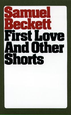 Image for First Love and Other Shorts (Beckett, Samuel)