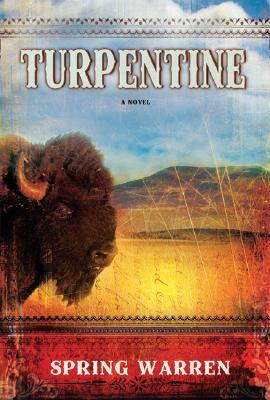 Turpentine: A Novel, Spring Warren