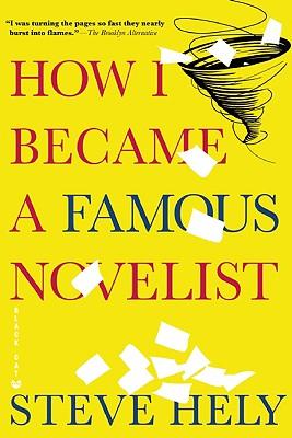 How I Became a Famous Novelist, Steve Hely