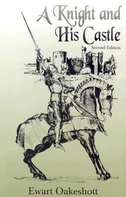 Knight and His Castle, R EWART OAKESHOTT