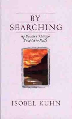 Image for By Searching: My Journey Through Doubt Into Faith
