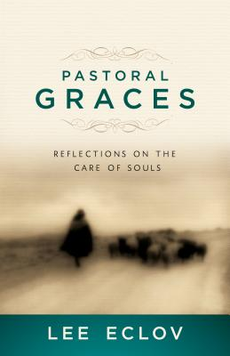 Image for Pastoral Graces: Reflections on the Care of Souls