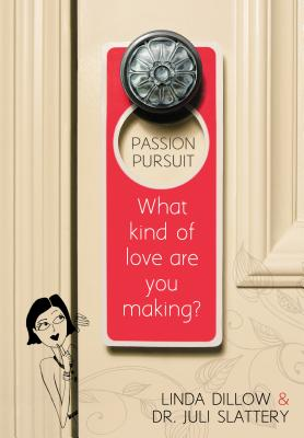 Image for Passion Pursuit: What Kind of Love Are You Making?