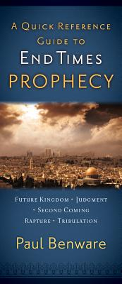 A Quick Reference Guide to End Times Prophecy, Benware, Paul N.