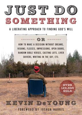 Image for Just Do Something: A Liberating Approach to Finding God's Will