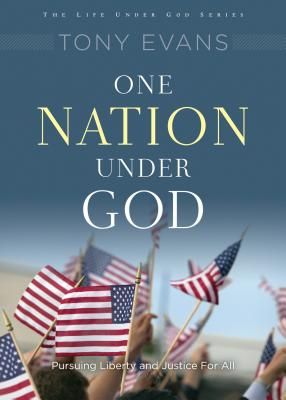 One Nation Under God: His Rule Over Your Country (Life Under God Series), Evans, Tony