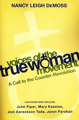 Image for ***Voices of the True Woman Movement: A Call to the Counter-Revolution (True Woman)