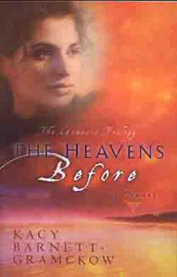 The Heavens Before (Genesis Trilogy), Barnett-Gramckow, Kacy