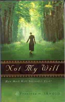 Not My Will : How Much Will Surrender Cost?, FRANCENA H. ARNOLD