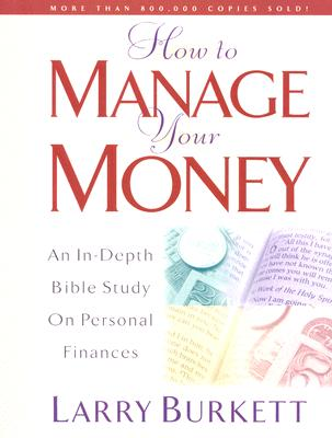 How To Manage Your Money, Larry Burkett