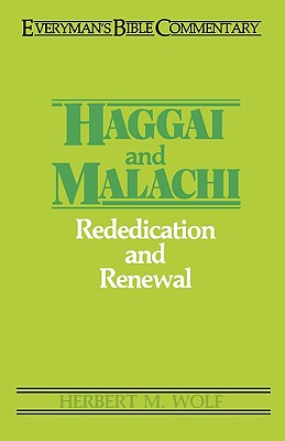 Haggai & Malachi- Everyman's Bible Commentary (Everyman's Bible Commentaries), Wolf, Herbert .