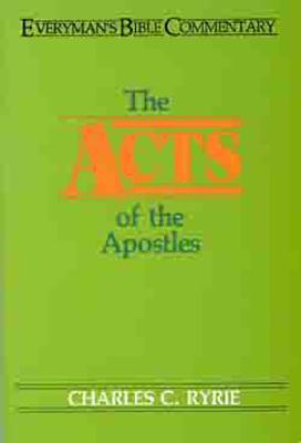 The Acts of the Apostles (Everyman's Bible Commentary), Charles Caldwell Ryrie