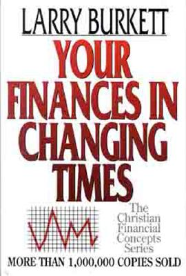 Image for Your Finances In Changing Times (Christian Financial Concepts Series)