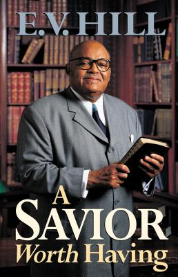 A Savior Worth Having, Special TBN Edition, Hill, E. V.