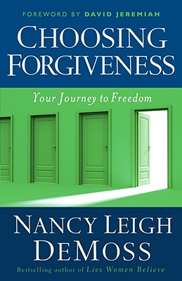 Image for Choosing Forgiveness: Your Journey to Freedom