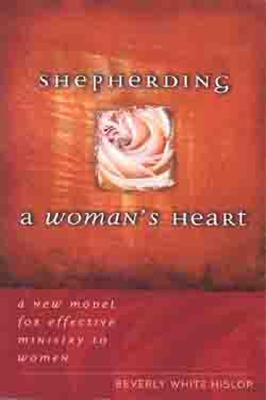 Image for Shepherding A Woman's Heart: A New Model for Effective Ministry to Women