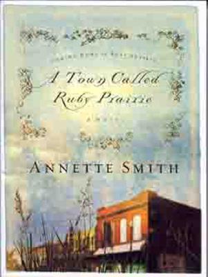 A Town Called Ruby Prairie (Coming Home to Ruby Prairie, Book 1), Annette Smith