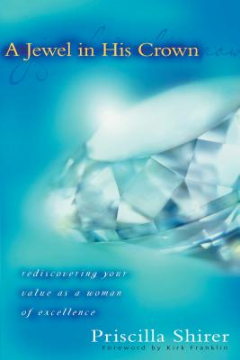 Image for A Jewel in His Crown: Rediscovering Your Value as a Woman of Excellence