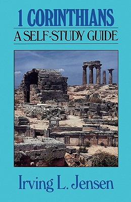 First Corinthians- Jensen Bible Self Study Guide (Jensen Bible Self-Study Guide Series), Irving L Jensen