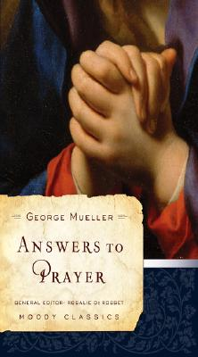 Answers to Prayer (Moody Classics), George Mueller
