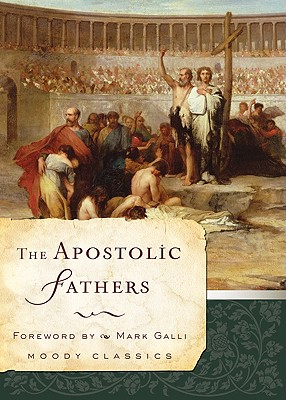 Image for The Apostolic Fathers (Moody Classics)