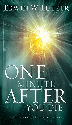 One Minute After You Die, Erwin W. Lutzer