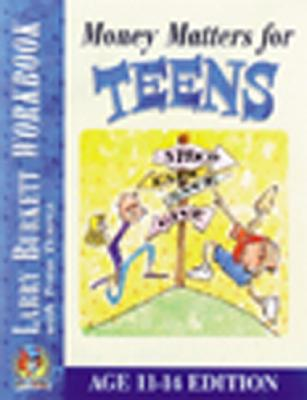 Image for Money Matters Workbook for Teens (ages 11-14)