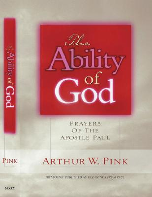 The Ability of God, Arthur Pink