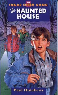 16 The Haunted House (Sugar Creek Gang Series), Paul Hutchens