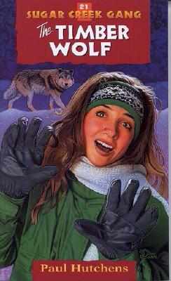21 Timber Wolf (Sugar Creek Gang Series), Paul Hutchens