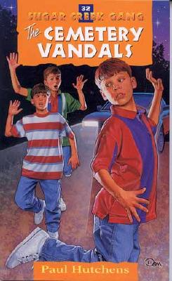 Image for 32 The Cemetery Vandals (Sugar Creek Gang Series)