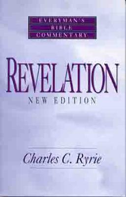 Revelation- Bible Commentary (Everymans Bible Commentaries), Charles Ryrie
