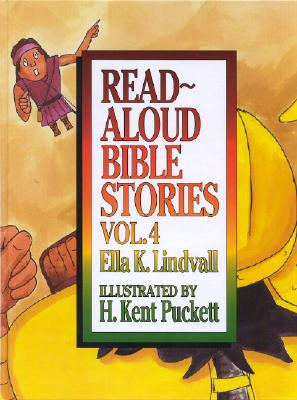 Read Aloud Bible Stories: Vol. 4, Ella K. Lindvall