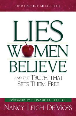 Lies Women Believe And the Truth That Sets Them Free, Demoss, Nancy Leigh