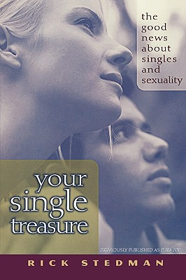 Image for Your Single Treasure: Good News About Singles and Sexuality