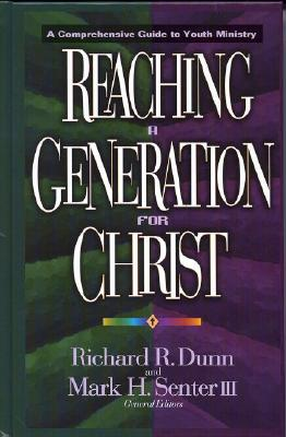Image for Reaching a Generation for Christ: A Comprehensive Guide to Youth Ministry