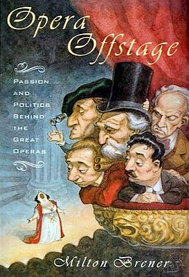 Image for Opera Offstage: Passion and Politics Behind the Great Operas