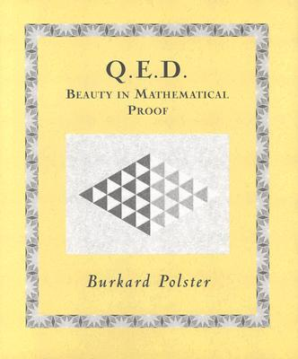 Q. E. D : Beauty in Mathematical Proof, BURKARD POLSTER