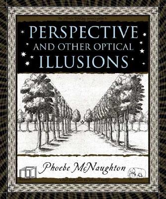 Perspective and Other Optical Illusions (Wooden Books), Phoebe McNaughton