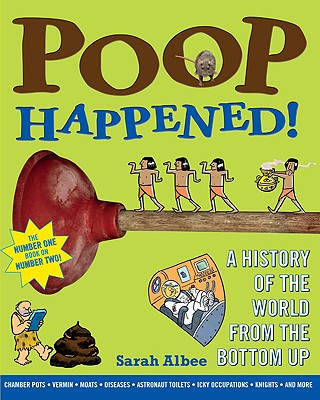 Image for Poop Happened!: A History of the World from the Bottom Up