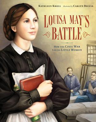 Image for Louisa May's Battle: How the Civil War Led to <i>Little Women</i>