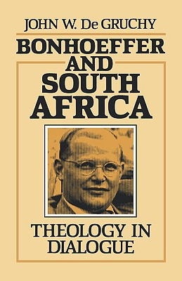 Image for Bonhoeffer and South Africa: Theology in Dialogue