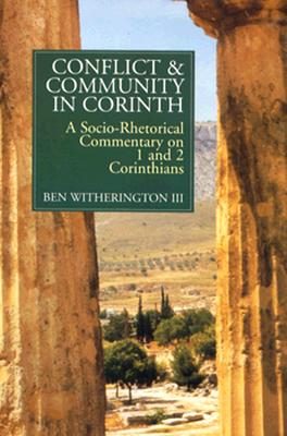 Image for Conflict and Community in Corinth: A Socio-Rhetorical Commentary on 1 and 2 Corinthians