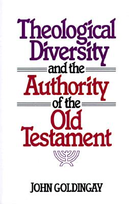 Theological Diversity and the Authority of the Old Testament, Goldingay, Mr. John