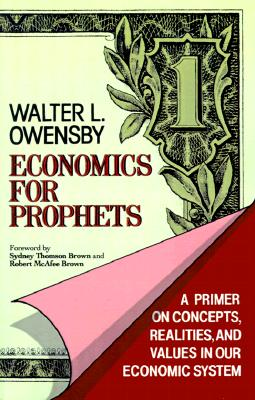 Image for Economics for Prophets: A Primer on Concepts, Realities, and Values in Our Economic System