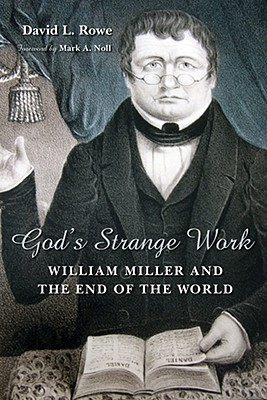 Image for God's Strange Work: William Miller and the End of the World (Library of Religious Biography)