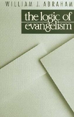 Logic of Evangelism, WILLIAM J. ABRAHAM