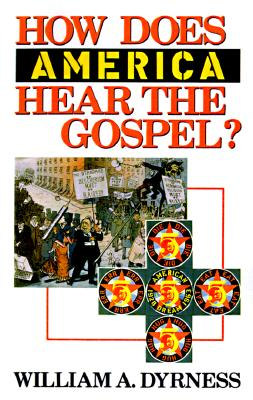 How Does America Hear the Gospel?, WILLIAM A. DYRNESS